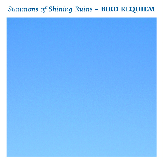 Summons of Shining Ruins - Bird Requiem